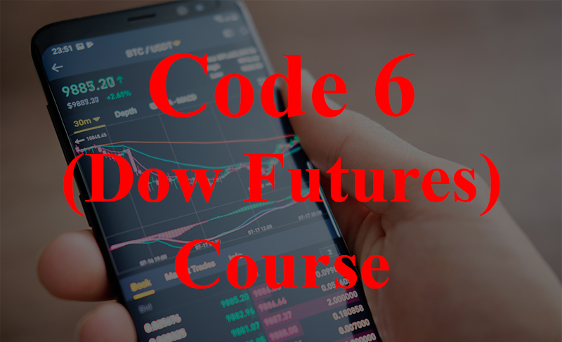 CODE 6 Dow Futures