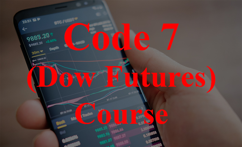 CODE 7 Dow Futures
